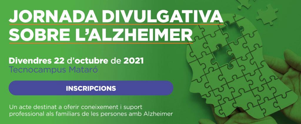 Jornada divulgativa GRATUÏTA sobre l'Alzheimer 22 d'octubre de 2021